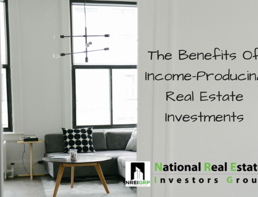The Benefits Of Income-Producing Real Estate Investments